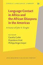 Language Contact in Africa and the African Diaspora in the Americas (CREOLE LANGUAGE LIBRARY)