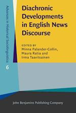 Diachronic Developments in English News Discourse (Advances in Historical Sociolinguistics)
