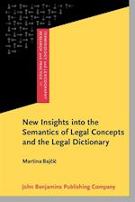 New Insights into the Semantics of Legal Concepts and the Legal Dictionary af Martina Bajcic