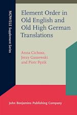 Element Order in Old English and Old High German Translations (Nowele Supplement Series)