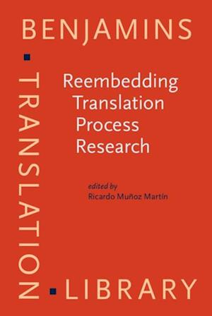 Reembedding Translation Process Research