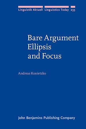 Bare Argument Ellipsis and Focus af Andreas Konietzko