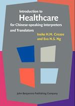 Introduction to Healthcare for Chinese-speaking Interpreters and Translators af Ineke H.M. Crezee, Eva N.S. Ng
