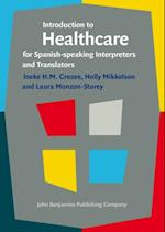 Introduction to Healthcare for Spanish-speaking Interpreters and Translators af Ineke H.M. Crezee