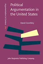 Political Argumentation in the United States af David Zarefsky