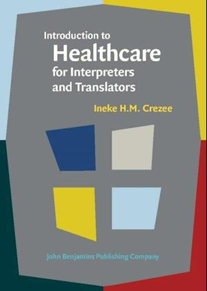 Introduction to Healthcare for Interpreters and Translators af Ineke H.M. Crezee