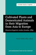 Cultivated Plants and Domesticated Animals in their Migration from Asia to Europe af Victor Hehn