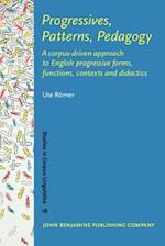 Progressives, Patterns, Pedagogy (STUDIES IN CORPUS LINGUISTICS)