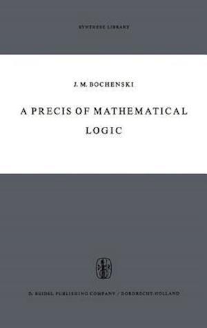 A Precis of Mathematical Logic