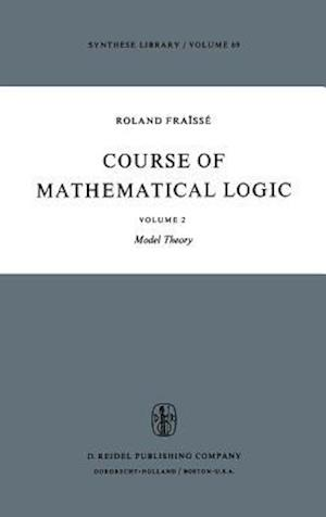 Course of Mathematical Logic : Volume 2 Model Theory