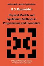 Physical Models and Equilibrium Methods in Programming and Economics (Mathematics and its Applications, nr. 2)