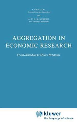 Aggregation in Economic Research : From Individual to Macro Relations