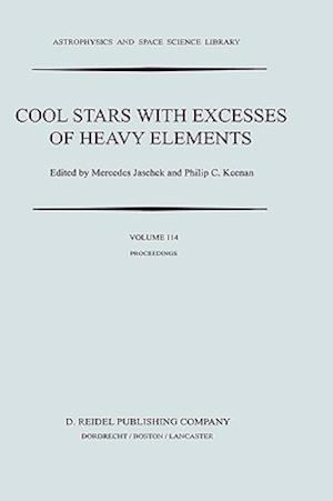 Cool Stars with Excesses of Heavy Elements : Proceedings of the Strasbourg Observatory Colloquium Held at Strasbourg, France, July 3-6, 1984