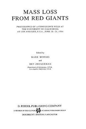 Mass Loss from Red Giants : Proceedings of a Conference held at the University of California at Los Angeles, U.S.A., June 20-21, 1984