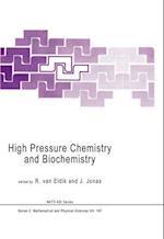 High Pressure Chemistry and Biochemistry af Rudi van Eldik, J Jonas