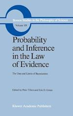 Probability and Inference in the Law of Evidence (BOSTON STUDIES IN THE PHILOSOPHY OF SCIENCE, nr. 109)
