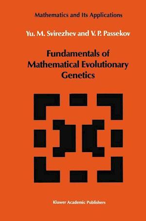 Fundamentals of Mathematical Evolutionary Genetics