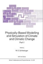 Physically-Based Modelling and Simulation of Climate and Climatic Change (NATO Science Series C, nr. 243)