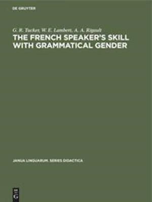 The French Speaker's Skill with Grammatical Gender
