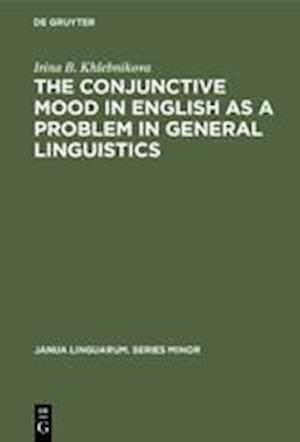 The Conjunctive Mood in English as a Problem in General Linguistics