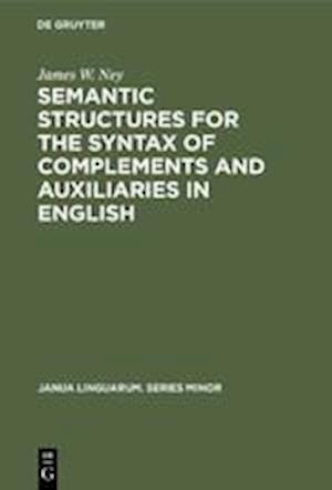 Semantic Structures for the Syntax of Complements and Auxiliaries in English