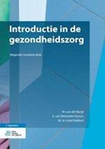 Introductie in de Gezondheidszorg af E. Van Mechelen-Gevers, M. Te Lintel Hekkert, M. Van Der Burgt