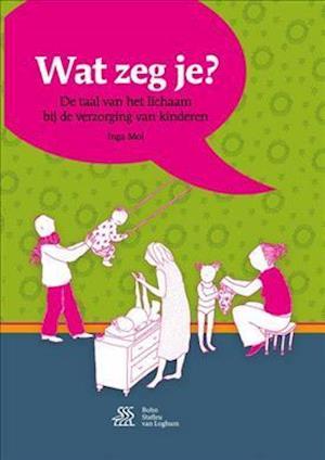 Bog, paperback Wat Zeg Je? af Inga Mol