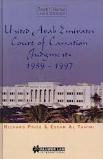 United Arab Emirates Court of Cassation Judgments 1989 - 1997 (Arab Islamic Laws, nr. 17)