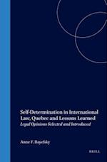 Self-Determination in International Law, Quebec and Lessons Learned