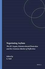 Negotiating Asylum (The Raoul Wallenberg Institute Human Rights Library, nr. 6)