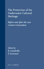 The Protection of the Underwater Cultural Heritage (Publications On Ocean Development, nr. 41)