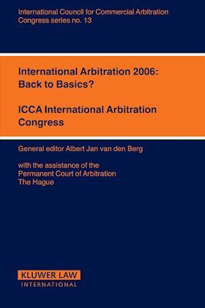International Arbitration 2006: Back to Basics?