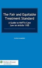 The Fair and Equitable Treatment Standard: A Guide to NAFTA Case Law on Article 1105 af Patrick Dumberry