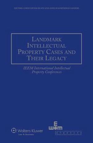 Landmark Intellectual Property Cases and their Legacy: IEEM International Intellectual Property Conferences