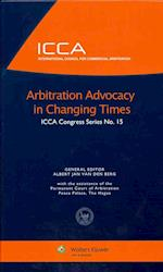 Arbitration Advocacy in Changing Times (International Council for Commercial Arbitration Congress Series)