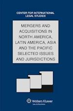 Mergers and Acquisitions in North America, Latin America, Asia and the Pacific Selected Issues and Jurisdictions (Comparative Law Yearbook of International Business, nr. 32)