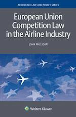 European Union Competition Law in the Airline Industry (Aviation Law and Policy)