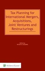 Tax Planning for International Mergers, Acquisitions, Joint Ventures and Restructurings