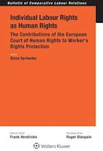 Individual Labour Rights as Human Rights (BULLETIN OF COMPARATIVE LABOUR RELATIONS)