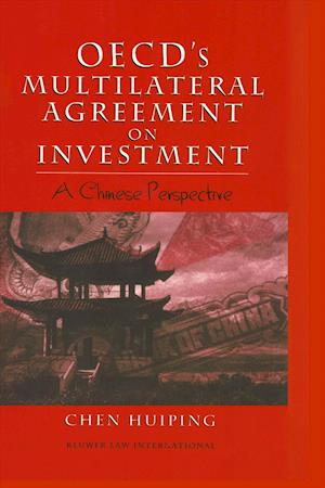 OECD's Multilateral Agreement on Investment: A Chinese Perspective