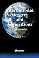 International Mergers and Acquisitions af Theodore E. Brown, Meredith M. Brown