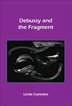 Debussy and the Fragment (Chiasma, nr. 18)