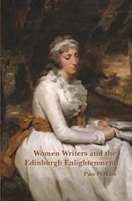 Women Writers and the Edinburgh Enlightenment (SCROLL: Scottish Cultural Review of Language & Literature, nr. 15)