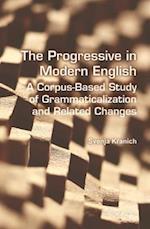 The Progressive in Modern English (Language & Computers S, nr. 72)