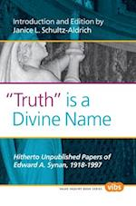 """""""Truth"""" is a Divine Name (Value Inquiry Book, nr. 222)"""
