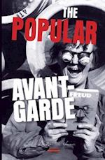 The Popular Avant-Garde (Avant-garde Critical Studies, nr. 25)