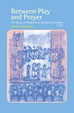 Between Play and Prayer (Consciousness Literature and the Arts, nr. 27)