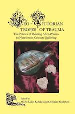 Neo-Victorian Tropes of Trauma (Neo Victorian Series, nr. 1)