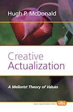 Creative Actualization (Value Inquiry Book, nr. 224)