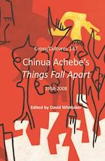 Chinua Achebe's <i>Things Fall Apart</i> (Cross-cultures, nr. 137)